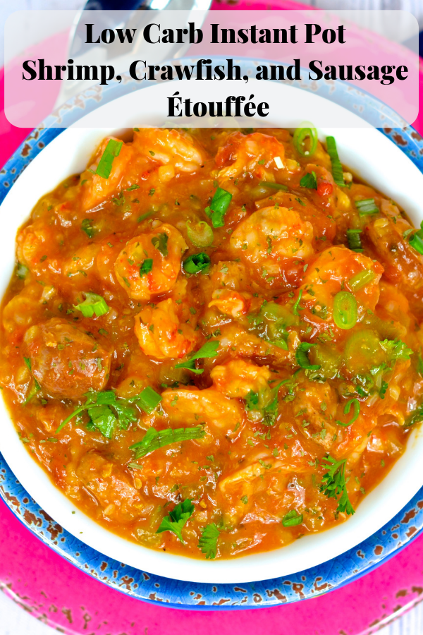 Low Carb Instant Pot Shrimp, Crawfish, and Sausage Étouffée Pinterest